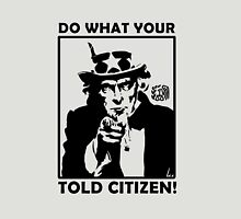 Do What Your Told CITIZEN! Unisex T-Shirt