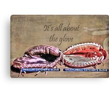 It's All About The Glove Canvas Print