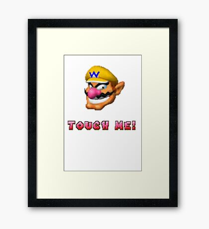 """""""Touch me"""" - WARIO Framed Print"""