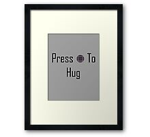 Press To Hug Framed Print