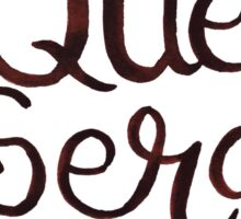 Que Sera, Sera (Whatever Will Be, Will Be) Sticker