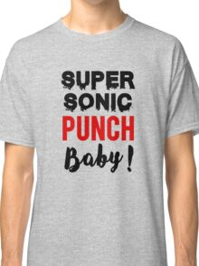 Super sonic punch baby! - Cisco 3 Classic T-Shirt