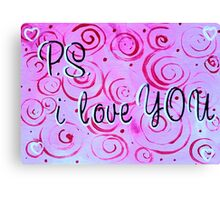 P.S. I Love You Quote Note Saying Pink Red Fun Loving  Canvas Print