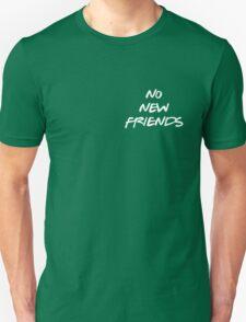 NO NEW FRIENDS Unisex T-Shirt