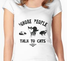 Ignore People, Talk to Cats Women's Fitted Scoop T-Shirt