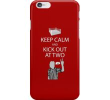 Keep Calm and Kick Out iPhone Case/Skin