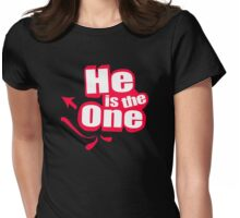 he is the one Womens Fitted T-Shirt