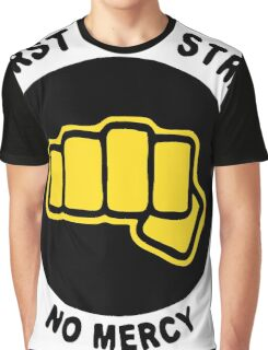 Strike frist. Strike hard. No mercy Graphic T-Shirt