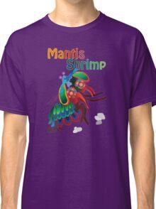 Mighty Mantis Shrimp Classic T-Shirt
