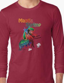 Mighty Mantis Shrimp Long Sleeve T-Shirt
