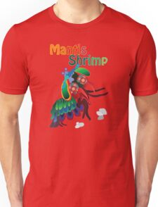 Mighty Mantis Shrimp Unisex T-Shirt