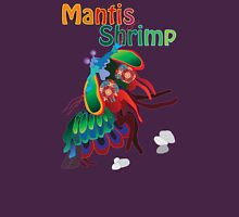 Mighty Mantis Shrimp Unisex T-Shirt