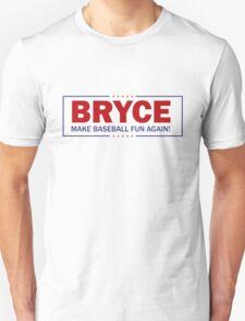 Bryce - Make Baseball Fun Again! Unisex T-Shirt
