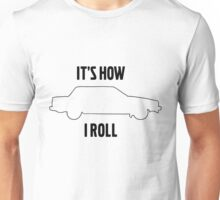 It's how I roll 740 Unisex T-Shirt