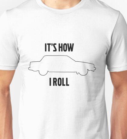 It's how I roll 740 Unisex T-Shirt