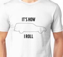 It's how I roll 740 wagon Unisex T-Shirt