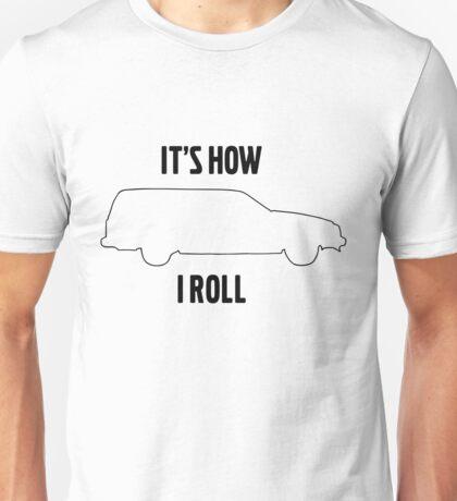 It's how I roll 740 wagon Unisex T-Shirt