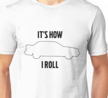 It's how I roll 850 Unisex T-Shirt