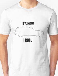 It's how I roll XC70 T-Shirt