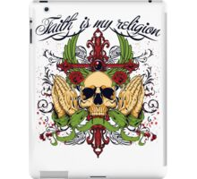 Faith is my Religion iPad Case/Skin