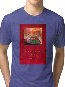 Celebrating the Artist Tri-blend T-Shirt