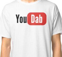 You Dab Classic T-Shirt