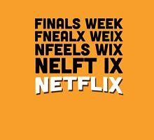 Finals week netflix Unisex T-Shirt