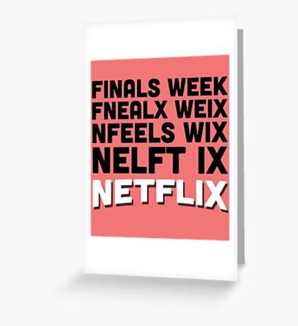 Finals week netflix Greeting Card