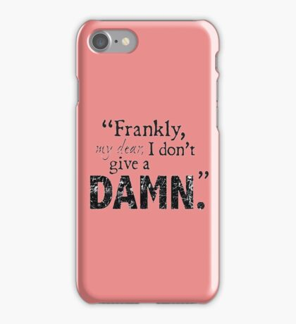 Frankly my dear i don't give a damn iPhone Case/Skin