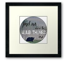 Where Wild things are Framed Print