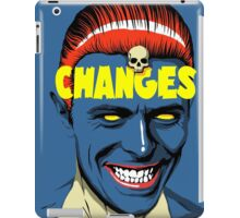 Changes iPad Case/Skin