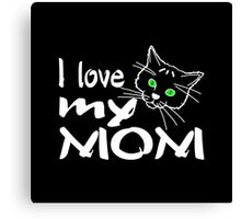 I Love My Mom for dark products Canvas Print