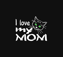 I Love My Mom for dark products Unisex T-Shirt