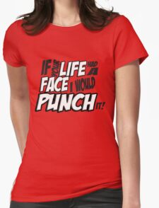 If Your Life Had A Face  I Would Punch It! - Scott pilgrim vs The World Womens Fitted T-Shirt