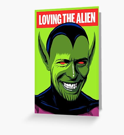 Loving the Alien Greeting Card