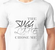 The Sugg life chose me Unisex T-Shirt