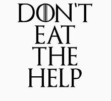 Don't eat the help Unisex T-Shirt