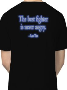 Lao Tzu, The best fighter is never angry. Combat, Ju Jitsu, Karate, Kung Fu, Boxing, Wrestling, MMA, Martial Arts Classic T-Shirt