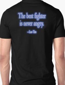 Lao Tzu, The best fighter is never angry. Combat, Ju Jitsu, Karate, Kung Fu, Boxing, Wrestling, MMA, Martial Arts Unisex T-Shirt