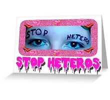 Soy Una Pringada - Stop Heteros Greeting Card