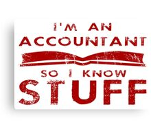 Accountants know stuff Canvas Print