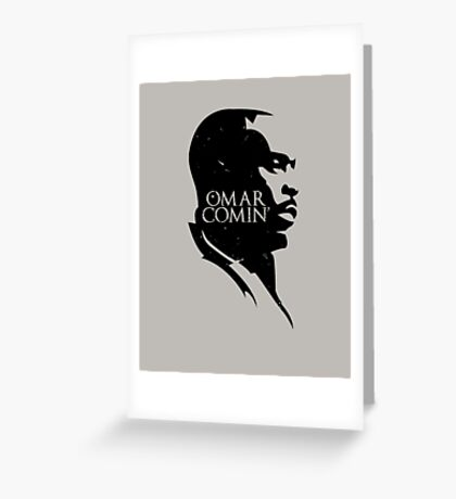 Omar Comin' Greeting Card