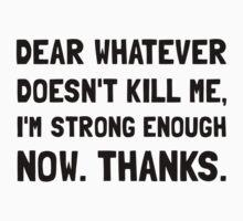 Dear Whatever Strong Enough Baby Tee