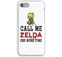 Call Me Zelda One More Time iPhone Case/Skin