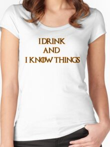 I drink and I know things Women's Fitted Scoop T-Shirt
