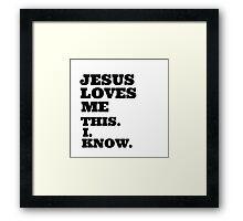 Christian Quote: Jesus Loves Me Framed Print