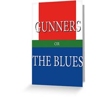 GUNNERS or THE BLUES Greeting Card