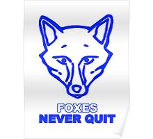 Foxes Never Quit - Leicester City Poster