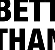 SILENCE IS BETTER THAN BULLSHIT (black type) Sticker