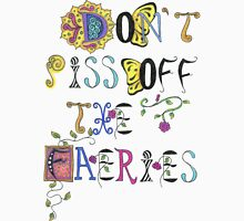 Don't Piss Off the Faeries T-Shirt